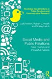 Social Media and Public Relations : Fake Friends and Powerful Publics, Motion, Judy and Heath, Robert L., 0415856264