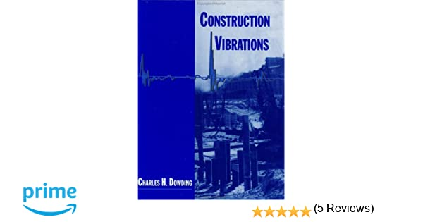 Explosives engineering construction vibrations and geotechnology construction vibrations 2nd ed charles h dowding 9780964431317 construction vibrations 2nd ed charles h dowding 9780964431317 fandeluxe Images