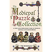 Medieval Puzzle Collection: A Fine Perplexing Tome of Riddles, Enigmas and Conundrums