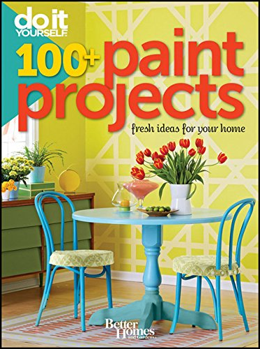 Better Homes and Gardens Do It Yourself: 100+ Paint Projects (Better Homes and Gardens -