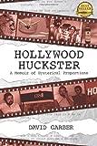 Hollywood Huckster, David Garber, 1490302174