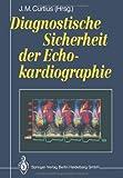 Diagnostische Sicherheit der Echokardiographie, , 3540512039