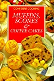 Muffins, Scones and Coffeecakes, Anne Wilson, 3829003773