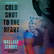 Cold Shot to the Heart: A Crissa Stone Novel, Book 1 | Wallace Stroby