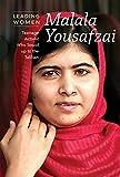 Malala Yousafzai: Teenage Education Activist Who Defied the Taliban (Leading Women)