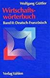 img - for Wirtschaftsw rterbuch, 2 Bde., Bd.2, Deutsch-Franz sisch book / textbook / text book