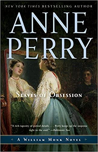 Slaves Of Obsession A William Monk Novel Anne Perry 9780345514127