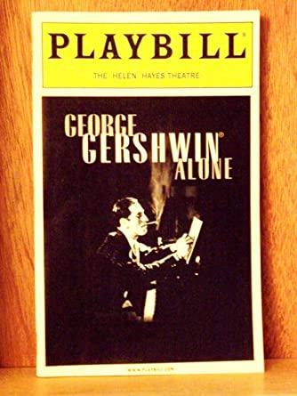 George Gershwin Alone - Playbill - The Helen Hayes Theatre, New York
