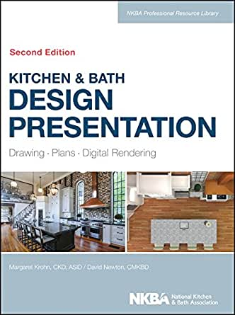 Kitchen Bath Design Presentation Drawing Plans Digital Rendering NKBA Professional Resource Library 2nd Edition Kindle