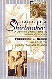 Tales of a Shirtmaker, Frederick L. Block, 0975591010