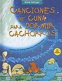 img - for Canciones de Cuna Para Dormir Cachorros with CD (Audio) (Spanish Edition) book / textbook / text book