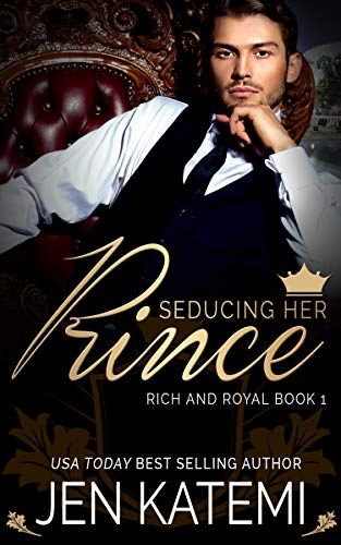 Seducing Her Prince (Rich and Royal Book 1)