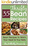 The Thrifty Bean Cookbook: 35 Bean Recipes To Warm Your Heart & Your Belly