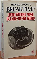 Breaktime: Living without Work in a Nine-to-Five World