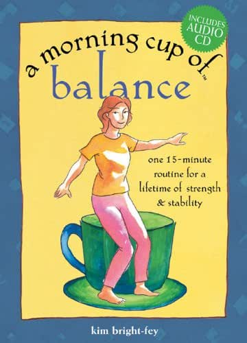 A Morning Cup of Balance: One 15-Minute Routine for a Lifetime of Strength & Stability (The Morning Cup series)