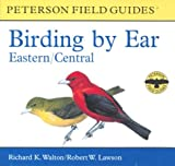 Birding by Ear Eastern and Central North America (Peterson Field Guides)