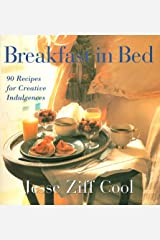Breakfast in Bed: 90 Recipes for Creative Indulgences Hardcover