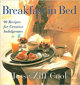 Breakfast In Bed 90 Recipes For Creative Indulgences