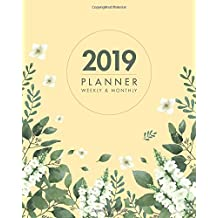 2019 Planner Weekly and Monthly: Calendar Schedule At A Glance Organizer To Do List Week Overview, January - December