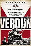 img - for Verdun: The Lost History of the Most Important Battle of World War I, 1914-1918 book / textbook / text book