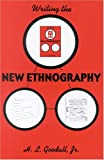 Writing the New Ethnography, H. L. Goodall, 0742503380