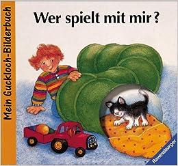 Wer Spielt Mit Mir Bilderbuch Mit Gucklöcher Amazonde Claudia