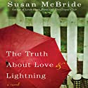 The Truth About Love and Lightning Audiobook by Susan McBride Narrated by Teresa DeBerry