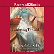 Courting Trouble | Deeanne Gist