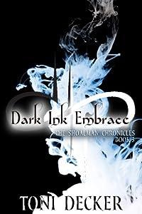 Dark Ink Embrace (The Shoalman Chronicles) (Volume 3)