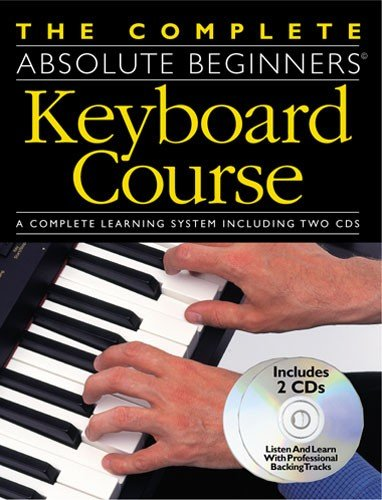 The Complete Absolute Beginners Keyboard Course: CD Pack