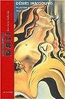 Salvador Dali : Désirs inassouvis : Du purisme au surréalisme, 1925-1935 par Guillemin