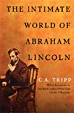 The Intimate World of Abraham Lincoln, C. A. Tripp, 1560259272