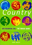 img - for The Rough Guide to Country: 100 Essential CDs (Rough Guide 100 Esntl CD Guide) book / textbook / text book