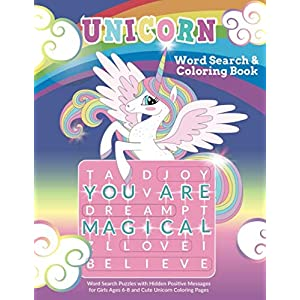 Unicorn Word Search & Coloring Book: Word Search Puzzles with Hidden Positive Messages for Girls Ages 6-8 and Cute Unicorn Coloring Pages