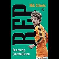 Rep: een roerig (voetbal)leven (Dutch Edition)