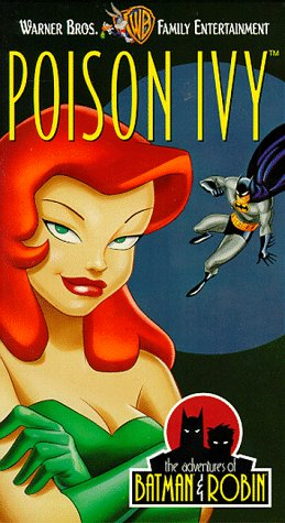 Adventures of Batman & Robin: Poison Ivy [VHS]