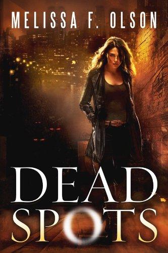 Dead Spots (Scarlett Bernard Book 1) by [Olson, Melissa F.]
