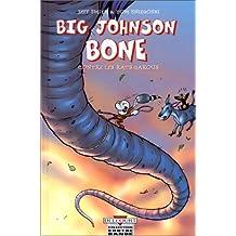 BONE BIG JOHNSON CONTRE LES RATS GAROUS HS