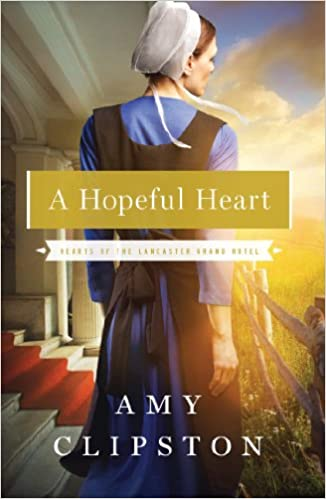 A Hopeful Heart (Hearts of the Lancaster Grand Hotel Book 1)