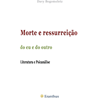 Morte e ressurreição do eu e do outro: Literatura e Psicanálise