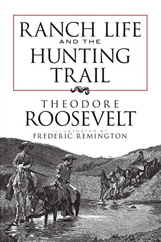 (Ranch Life and the Hunting Trail (Dover Books on)