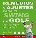 Remedios y ajustes para el swing de golf / Golf Cures and Fixes (Spanish Edition)