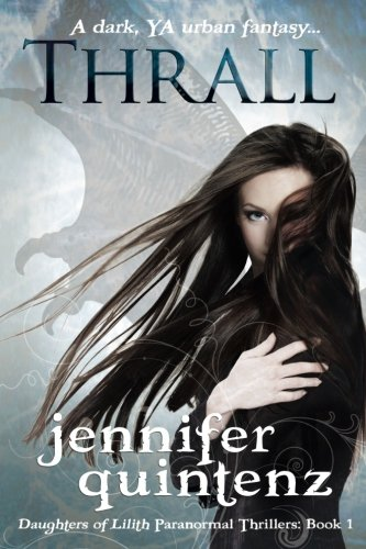 Thrall: A Daughters Of Lilith Novel (Volume 1)