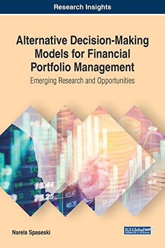 Alternative Decision-Making Models for Financial Portfolio Management: Emerging Research and Opportunities (Advances in Finance, Accounting, and Economics) by IGI Global