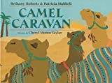 Camel Caravan, Bethany Roberts and Patricia Hubbell, 068813940X