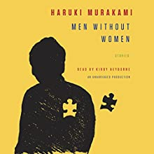 Men Without Women: Stories | Livre audio Auteur(s) : Haruki Murakami, Philip Gabriel - translator, Ted Goossen - translator Narrateur(s) : Kirby Heyborne