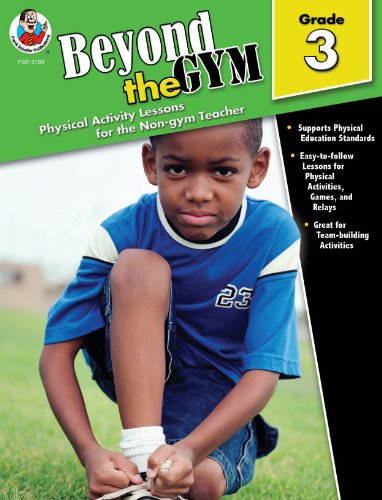 Activity Physical Lessons (Beyond the Gym, Grade 3: Physical Activity Lessons for the Non-Gym Teacher)