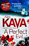 Front cover for the book A Perfect Evil by Alex Kava
