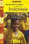 Ahmed, Dewi et Wayan vivent en Indonésie par Messager