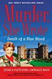 Murder, She Wrote: Death of a Blue Blood, Jessica Fletcher and Donald Bain, 0451468252